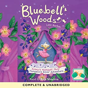 Bluebell Woods: Honey's Midnight Show & Florence's River Adventure | [Liss Norton]