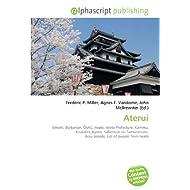 Aterui: Emishi, Barbarian, Oshu, Iwate, Iwate Prefecture, Kammu, Kitakami, Kyoto, Sakanoue no Tamuramaro, Ainu...