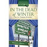 In the Dead of Winter: Ivy Towers Mystery Series #1 ~ Nancy Mehl