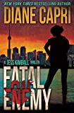 Fatal Enemy: Jess Kimball Thriller (The Jess Kimball Thrillers Series Book 1) (English Edition)