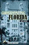 Ghosthunting Florida (Americas Haunted Road Trip)
