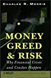 Money- greed- and risk:why financial crises and crashes happen