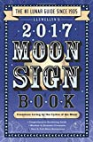Llewellyn's 2017 Moon Sign Book: Conscious Living by the Cycles of the Moon (Llewellyn's Moon Sign Book)