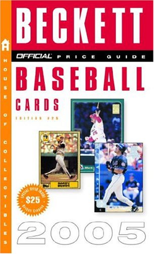 The Official Beckett Price Guide to Baseball Cards 2005 Edition #25 (Official Price Guide to Baseball Cards), Dr James Beckett