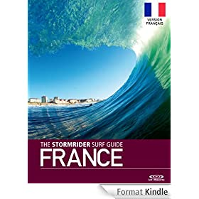 The Stormrider Surf Guide France - Version Fran�ais (Stormrider Surf Guides)