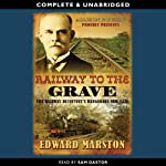Railway to the Grave (       UNABRIDGED) by Edward Marston Narrated by Sam Dastor