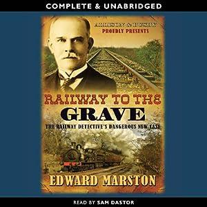 Railway to the Grave | [Edward Marston]
