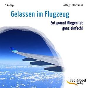 Gelassen im Flugzeug Hörbuch