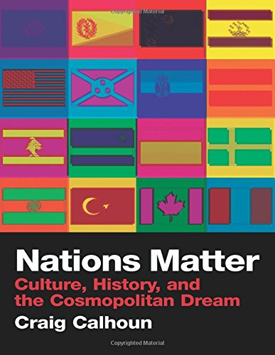 Nations Matter: Citizenship, Solidarity and the Cosmopolitan Dream: Culture, History and the Cosmopolitan Dream