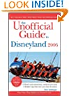 The Unofficial Guide to Disneyland 2006 (Unofficial Guides)