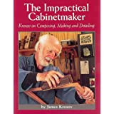 The Impractical Cabinetmaker: Krenov on Composing, Making, and Detailing ~ James Krenov