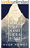 The Walk Up Nameless Ridge (Kindle Single)