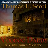 Voodoo Daddy: A Virgil Jones Mystery, Book 1 ~ Thomas L. Scott