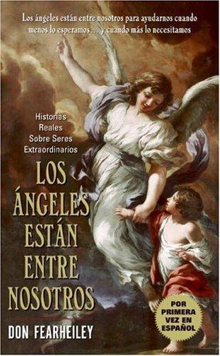 Angeles Estan Entre Nosotros, Los (Spanish Edition)