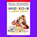 I, Amber Brown Audiobook by Paula Danziger Narrated by Dana Lubotsky