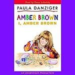 I, Amber Brown | Paula Danziger