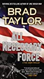 img - for All Necessary Force: A Pike Logan Thriller book / textbook / text book