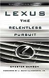Lexus: The Relentless Pursuit Chester Dawson