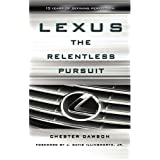 Lexus: The Relentless Pursuitby J. Davis Illingworth Jr.