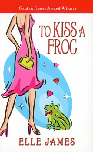 To Kiss A Frog, ELLE JAMES