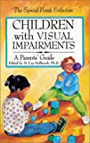 Children with Visual Impairments: A Parents' Guide (Special Needs Collection) Reviews