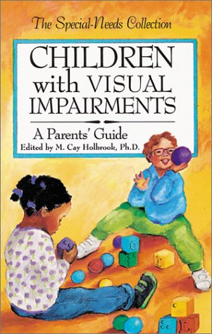 Children with Visual Impairments: A Parents' Guide (Special Needs Collection)
