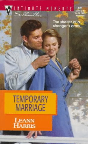 Temporary Marriage (Harlequin Silhouette Intimate Moments), Leann Harris