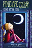 Penelope Crumb Is Mad at the Moon by Shawn Stout