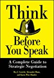 Think Before You Speak: A Complete Guide to Strategic Negotiation (Portable MBA (Wiley)) (0471013218) by Lewicki, Roy J.
