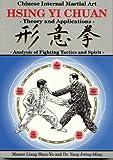 Hsing Yi Chuan: Theory and Applications (Chinese Internal Martial Art) (0940871084) by Shou-Yu Liang