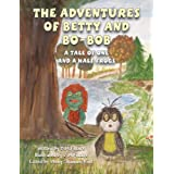 The Adventures of Betty and Bo-Bob: A tale of one and a half frogsdi B.M. Killaire