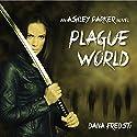 Plague World: Ashley Parker Hörbuch von Dana Fredsti Gesprochen von: Dana Fredsti