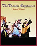 The Theater Experience with free Theatergoer's Guide (0072399961) by Wilson, Edwin