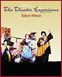 The Theater Experience with free Theatergoer's Guide by Wilson Edwin