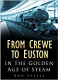 Rod Steele From Crewe to Euston