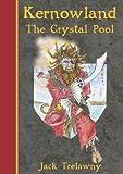 Kernowland 1 The Crystal Pool (Kernowland in Erthwurld Series) (Bk. 1)
