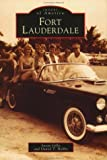 img - for Fort Lauderdale, FL (Images of America (Arcadia Publishing)) book / textbook / text book