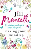 Making Your Mind Up (075530490X) by Jill Mansell