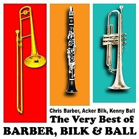 The Very Best Of Barber, Bilk And Ball: Chris Barber, Acker Bilk, Kenny Ball