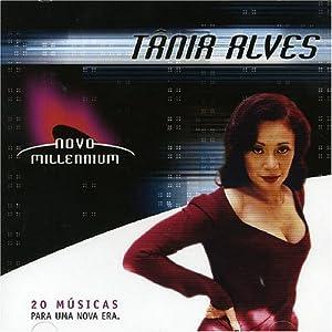 Tania Alves - Novo Millennium - Amazon.com Music
