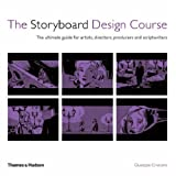 The Storyboard Design Course: The Ultimate Guide for Artists, Directors, Producers and Scriptwritersby Guiseppe Cristiano