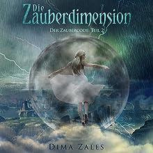 Die Zauberdimension: Der Zaubercode, Teil 2 [The Magic Dimension: The Magic Code, Book 2] (       ungekürzt) von Dima Zales, Anna Zaires Gesprochen von: Lidia Buonfino