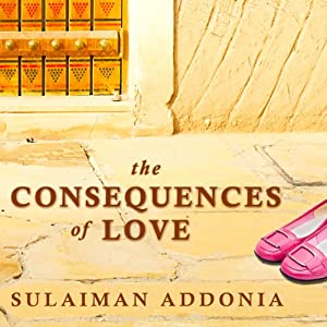 The Consequences of Love: A Novel | [Sulaiman S.M.Y. Addonia]