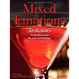 """Mixed Emotions: Christiansen's Cocktailrezepte f�r jede Gef�hlslagevon """"Uwe Christiansen"""""""