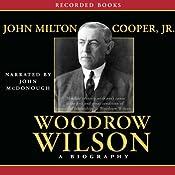 Woodrow Wilson: A Biography | [John Milton Cooper]