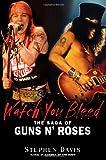 Watch You Bleed: The Saga of Guns N' Roses