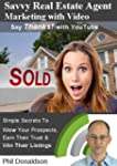 Savvy Real Estate Agent Marketing wit...