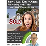 Savvy Real Estate Agent Marketing with Video, Say Thanks! with YouTube ~ Phil Donaldson