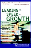 Leading at the Speed of Growth: Journey from Entrepreneur to CEO (Kauffman Center for Entrepreneurial Leadership)