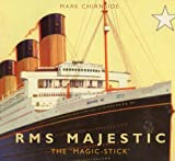 RMS Majestic: The 'Magic-Stick'